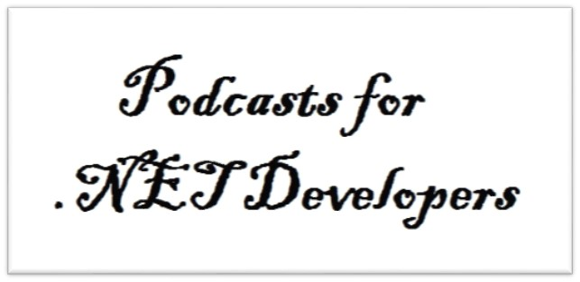 Interesting Podcasts for .NET Developers